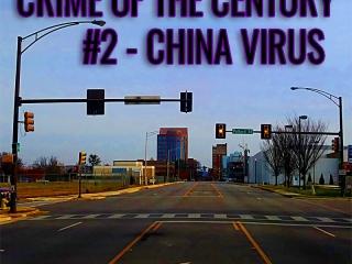 Crime of the Century #2 - China Virus